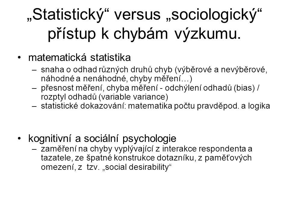 """""""Statistický"""" versus """"sociologický"""" přístup k chybám výzkumu. matematická statistika –snaha o odhad různých druhů chyb (výběrové a nevýběrové, náhodné"""