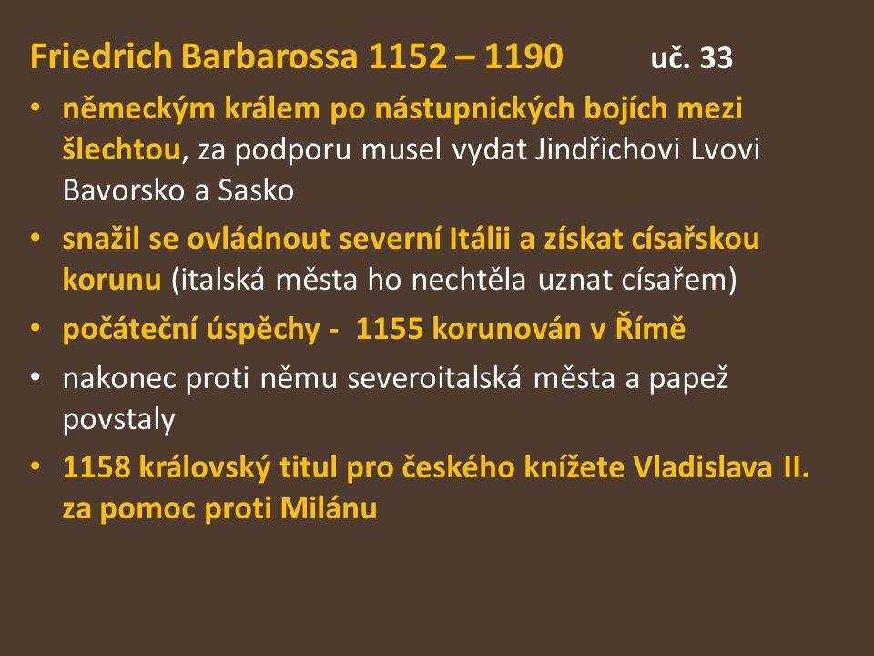 Friedrich Barbarossa 1152 – 1190 uč.