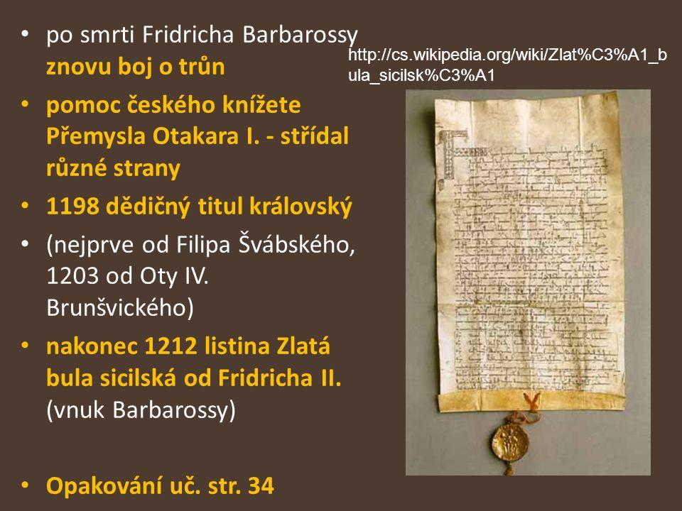 po smrti Fridricha Barbarossy znovu boj o trůn pomoc českého knížete Přemysla Otakara I.