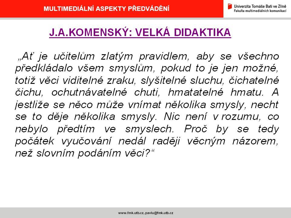 www.fmk.utb.cz, pavlu@fmk.utb.cz MULTIMEDIÁLNÍ ASPEKTY PŘEDVÁDĚNÍ