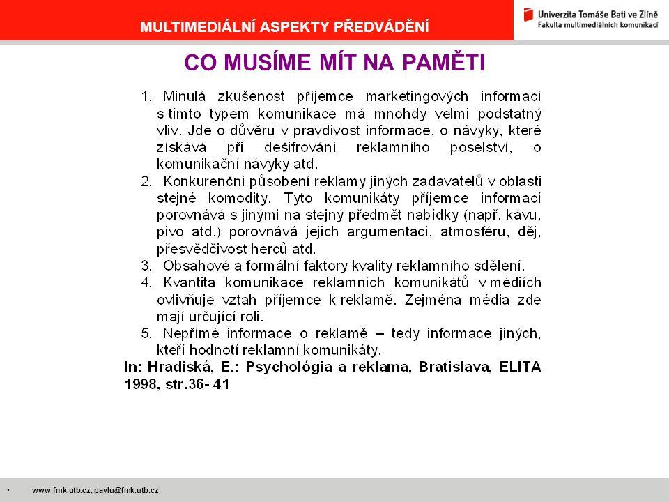 www.fmk.utb.cz, pavlu@fmk.utb.cz MULTIMEDIÁLNÍ ASPEKTY PŘEDVÁDĚNÍ CO MUSÍME MÍT NA PAMĚTI