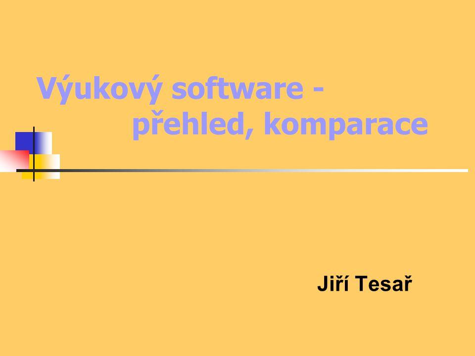 Výukový software - přehled, komparace Jiří Tesař