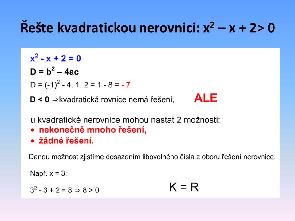 Řešte kvadratickou nerovnici: x 2 – x + 2> 0
