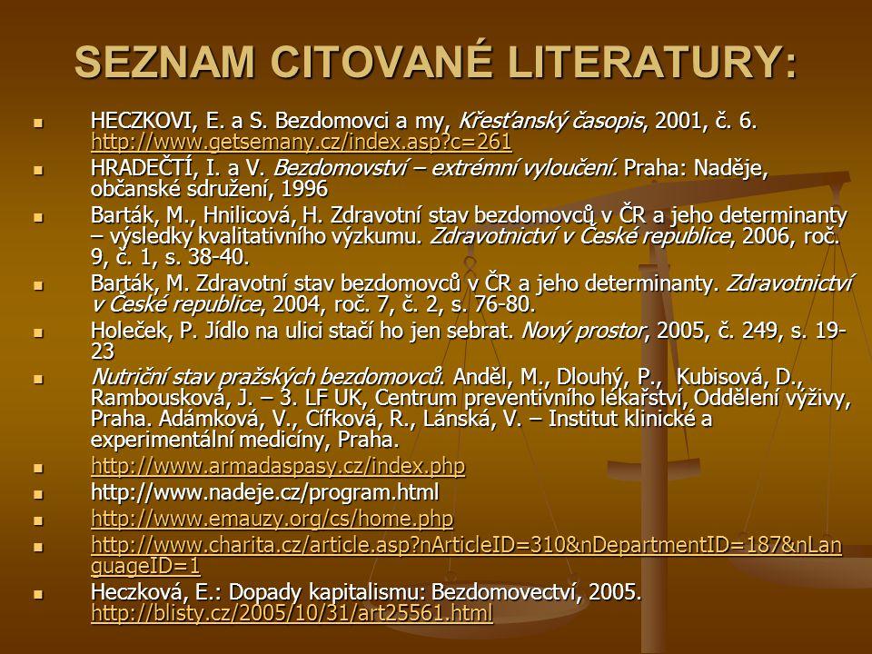 SEZNAM CITOVANÉ LITERATURY: HECZKOVI, E.a S. Bezdomovci a my, Křesťanský časopis, 2001, č.