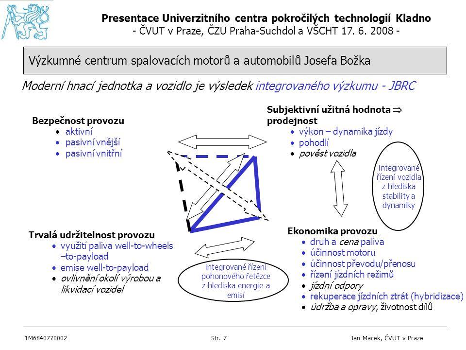 Presentace Univerzitního centra pokročilých technologií Kladno - ČVUT v Praze, ČZU Praha-Suchdol a VŠCHT 17. 6. 2008 - 1M6840770002Str. 7 Jan Macek, Č