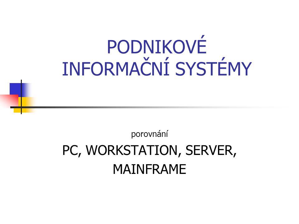 PLATFORMY V SÍTI MAINFRAME INTERNET InternetIntranet WORKSTATION SERVERY PC