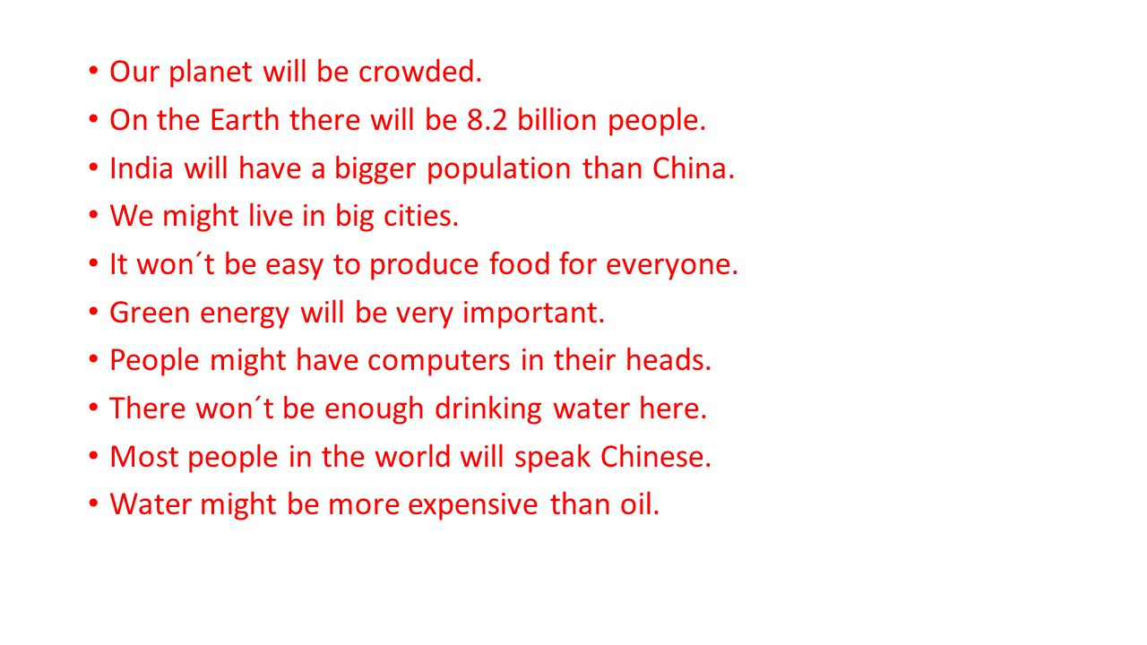 Our planet will be crowded. On the Earth there will be 8.2 billion people.