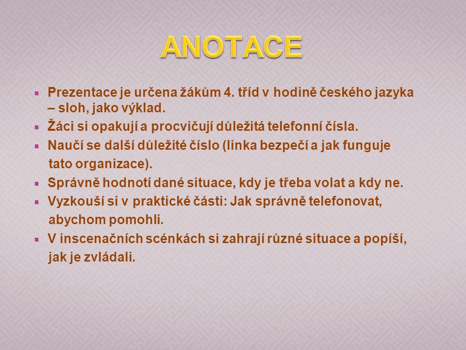  Prezentace je určena žákům 4. tříd v hodině českého jazyka – sloh, jako výklad.
