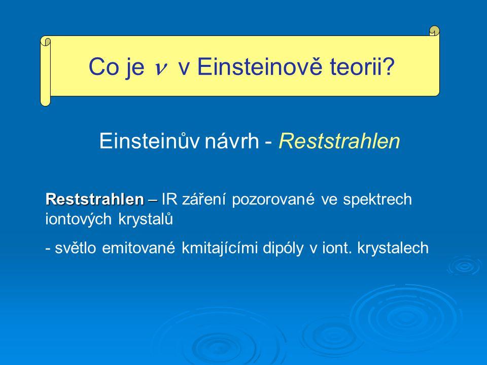 Einsteinův návrh - Reststrahlen Co je v Einsteinově teorii.