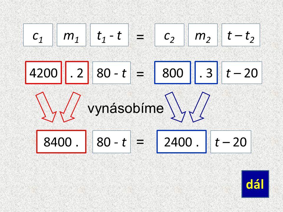 = roznásobíme – = – dál 8400.80 – t2400.t – 20 8400.