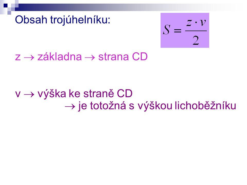 Obsah trojúhelníku: z  základna  strana CD v  výška ke straně CD  je totožná s výškou lichoběžníku