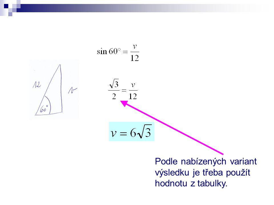Podle nabízených variant výsledku je třeba použít hodnotu z tabulky.