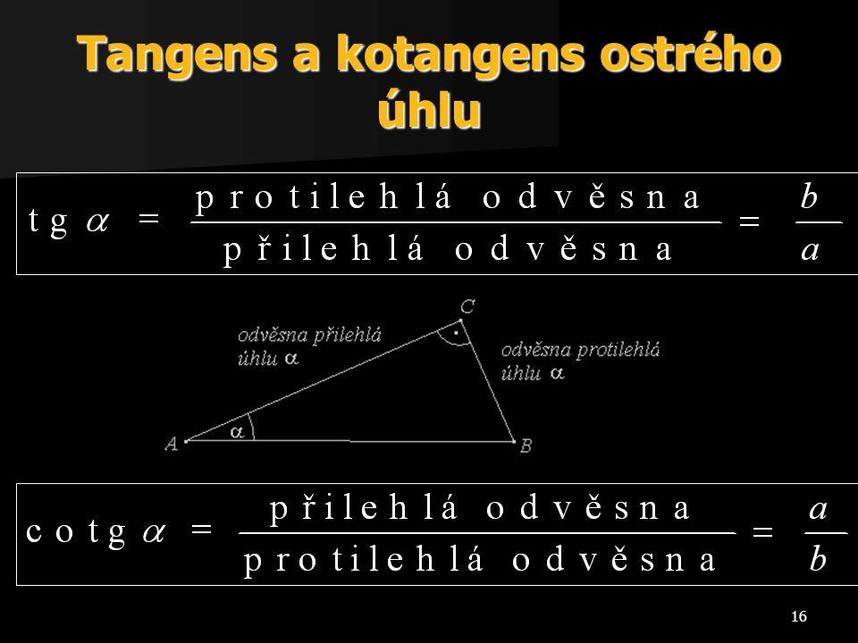 16 Tangens a kotangens ostrého úhlu