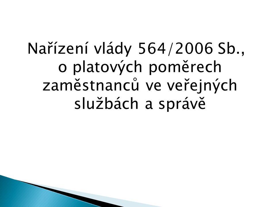 Nařízení vlády 564/2006 Sb., o platových poměrech zaměstnanců ve veřejných službách a správě