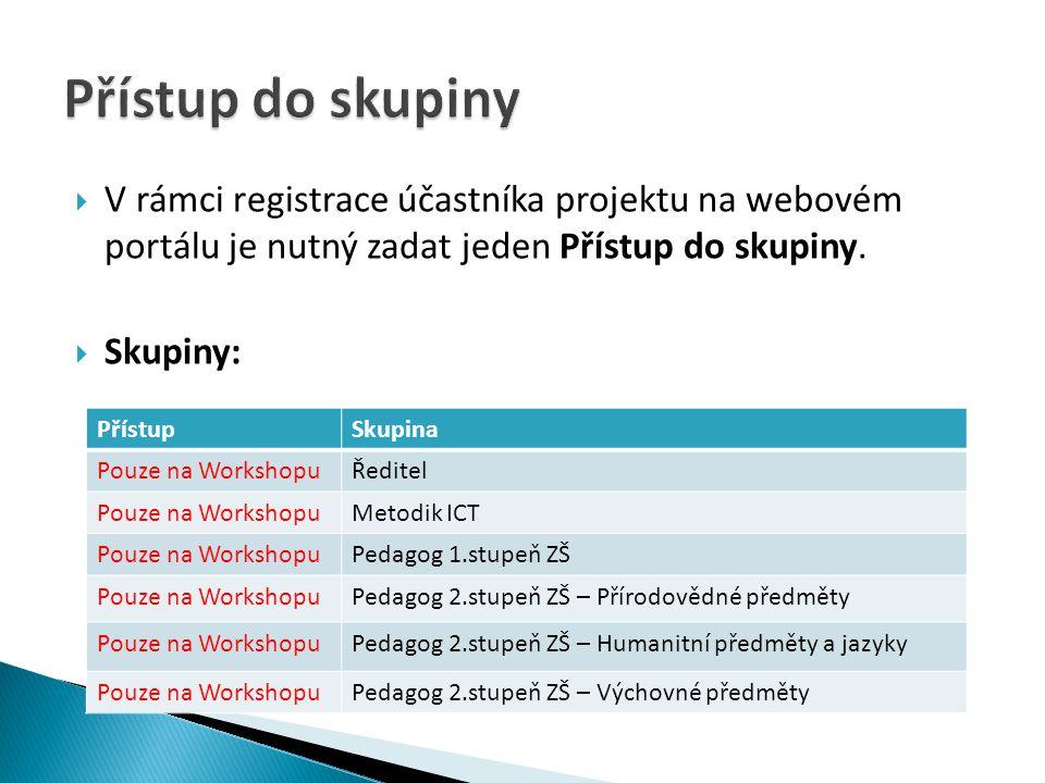  V rámci registrace účastníka projektu na webovém portálu je nutný zadat jeden Přístup do skupiny.
