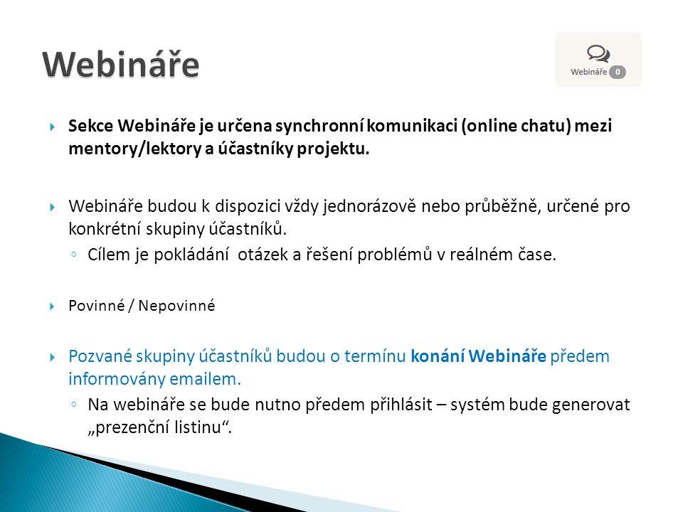  Sekce Webináře je určena synchronní komunikaci (online chatu) mezi mentory/lektory a účastníky projektu.