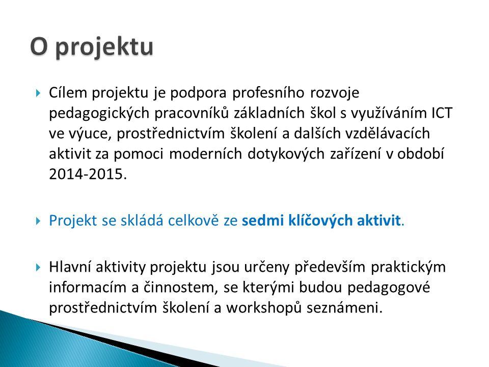  Cílem projektu je podpora profesního rozvoje pedagogických pracovníků základních škol s využíváním ICT ve výuce, prostřednictvím školení a dalších vzdělávacích aktivit za pomoci moderních dotykových zařízení v období 2014-2015.