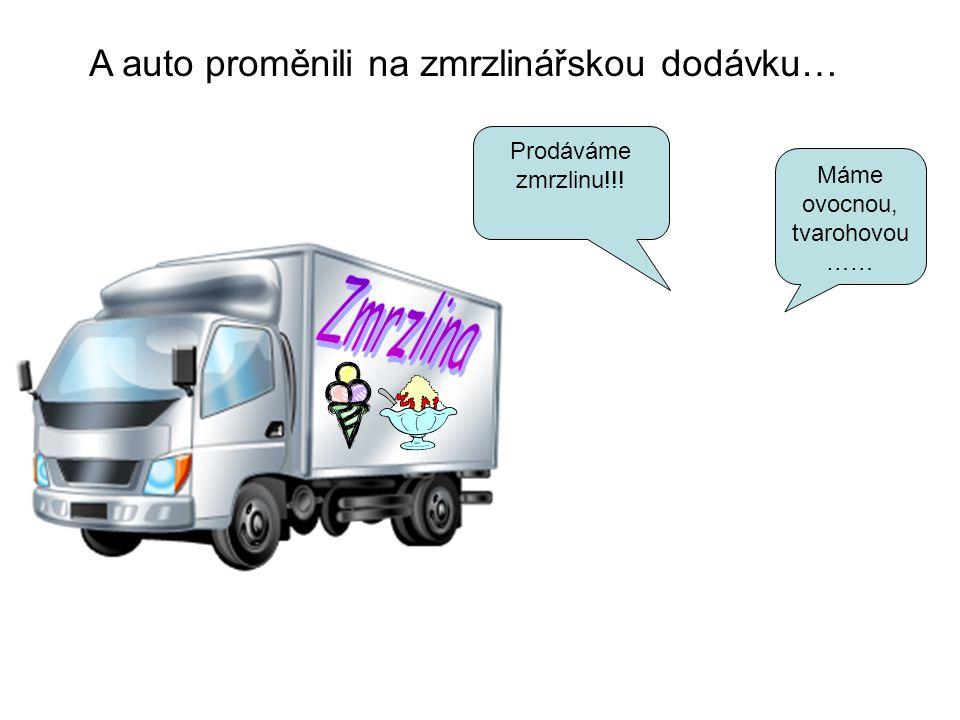 TATI!!!!. Už nebuď smutný, máme auto. TYS UKRADLA AUTO ! ! !! ! .