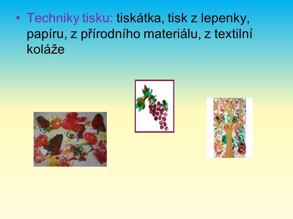 Techniky tisku: tiskátka, tisk z lepenky, papíru, z přírodního materiálu, z textilní koláže