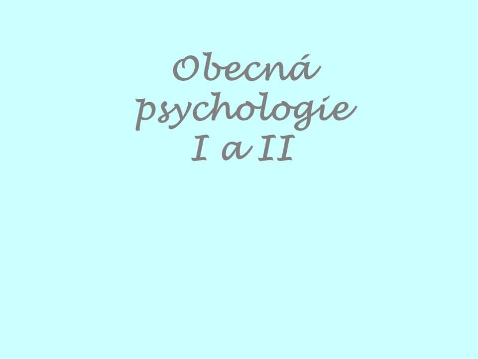 Obecná psychologie I a II