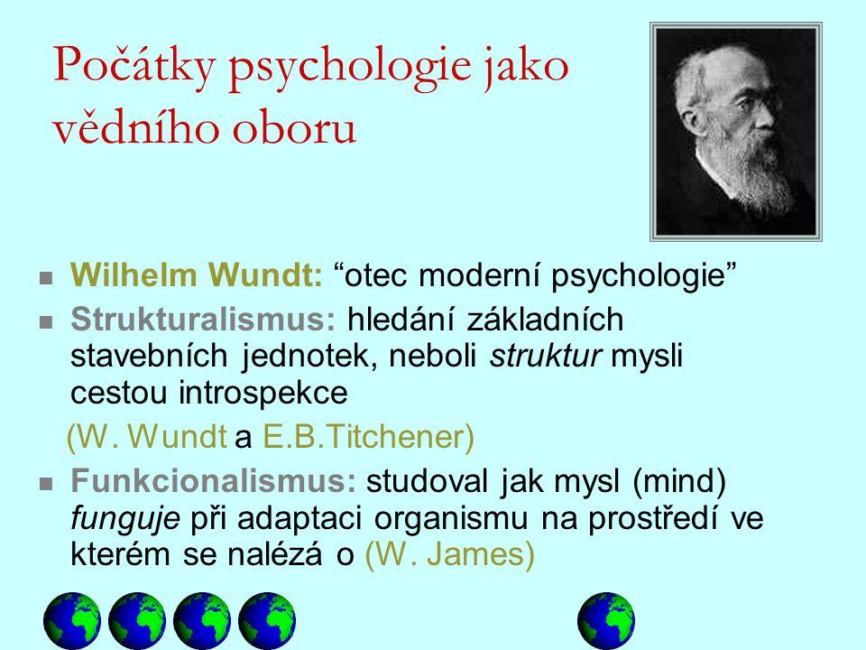 """Počátky psychologie jako vědního oboru Wilhelm Wundt: """"otec moderní psychologie"""" Strukturalismus: hledání základních stavebních jednotek, neboli struk"""