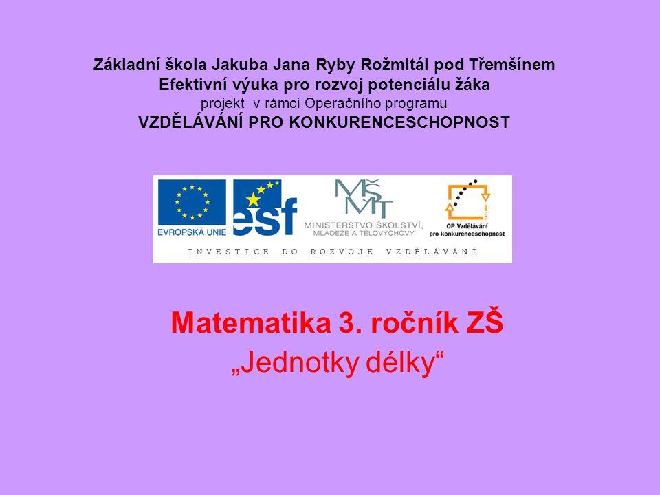 """""""Matematika 3.ročník ZŠ """"Jednotky délky"""