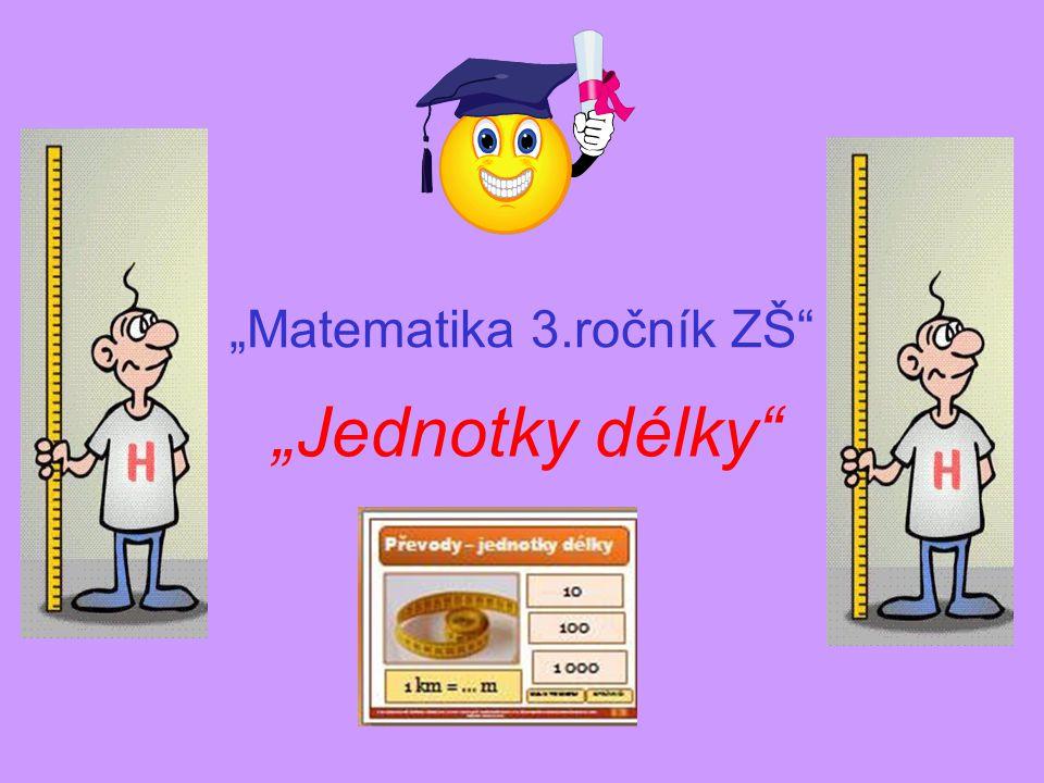"""""""Matematika 3.ročník ZŠ"""" """"Jednotky délky"""""""