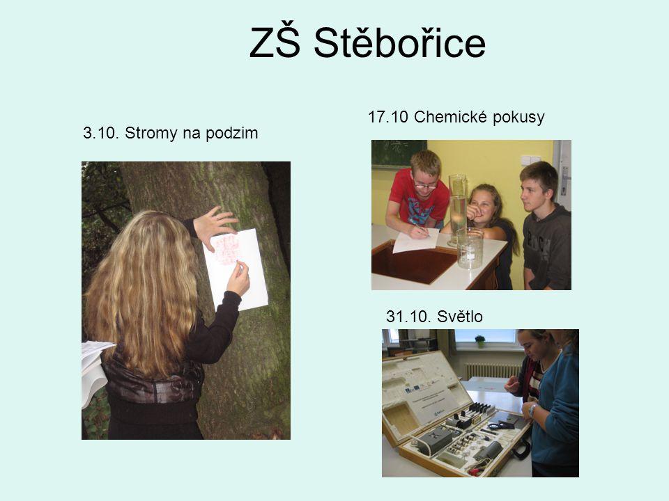 ZŠ Stěbořice 17.10 Chemické pokusy 3.10. Stromy na podzim 31.10. Světlo