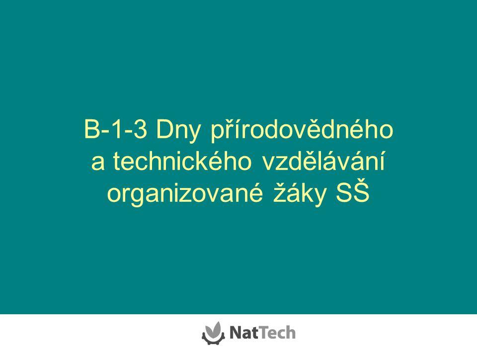 B-1-3 Dny přírodovědného a technického vzdělávání organizované žáky SŠ