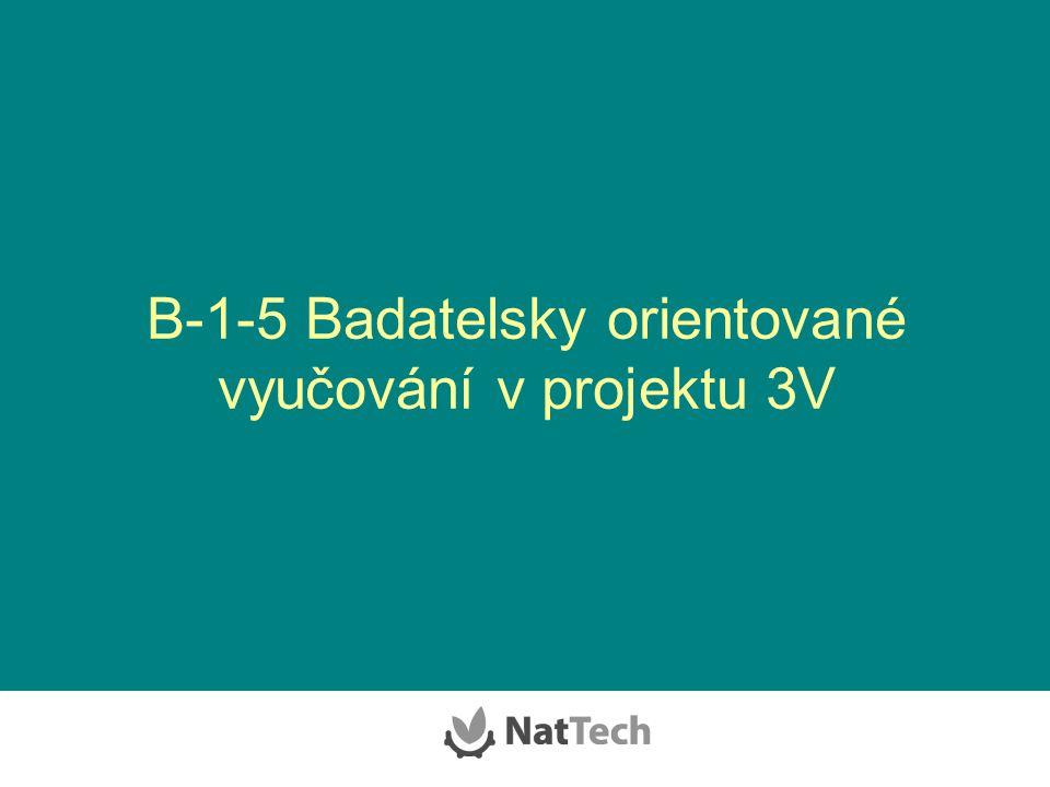 B-1-5 Badatelsky orientované vyučování v projektu 3V