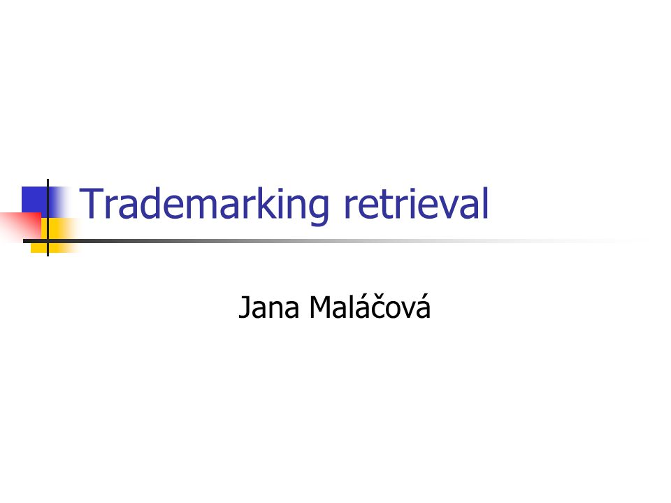 Trademarking retrieval Jana Maláčová