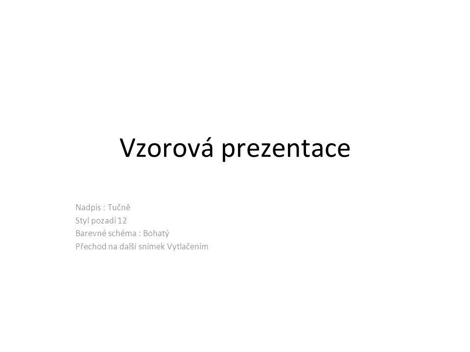 První snímek i.Text ii.Text iii.Text Nadpis červeně seznam animace textu v seznamu podtrhnout text seznamu animace snímku Odkrytí