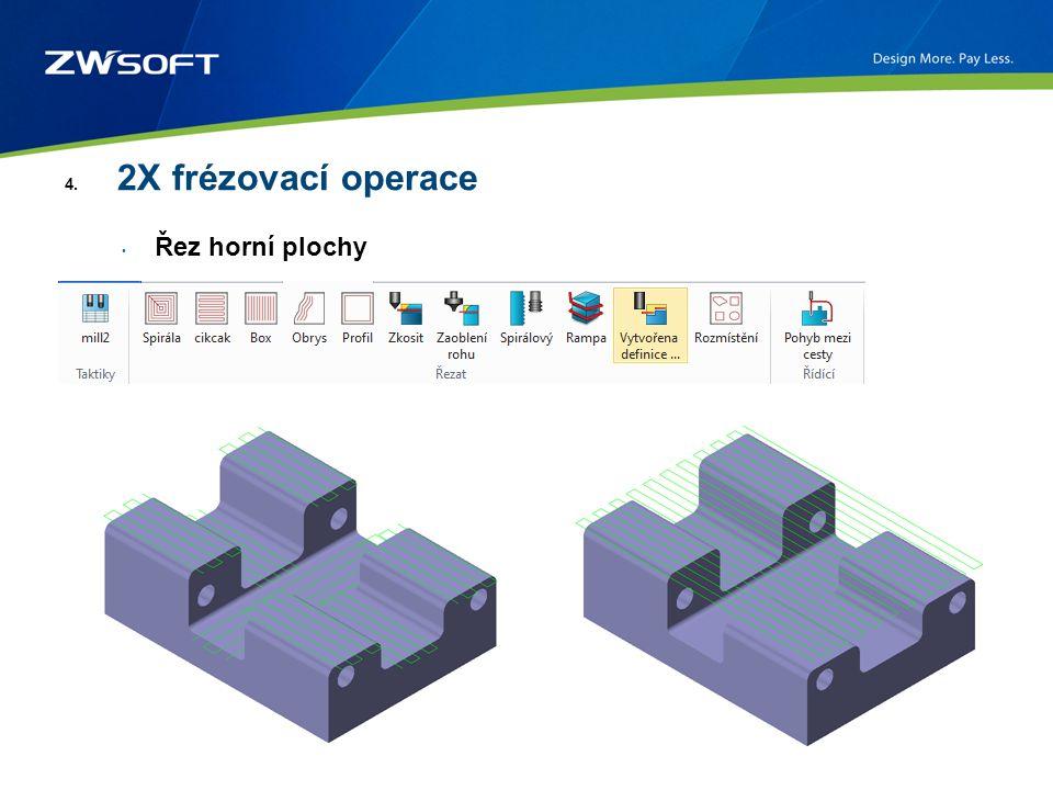 4. 2X frézovací operace Řez horní plochy