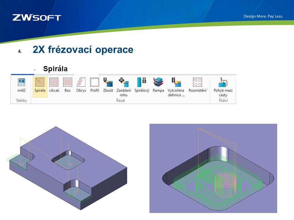 4. 2X frézovací operace Spirála