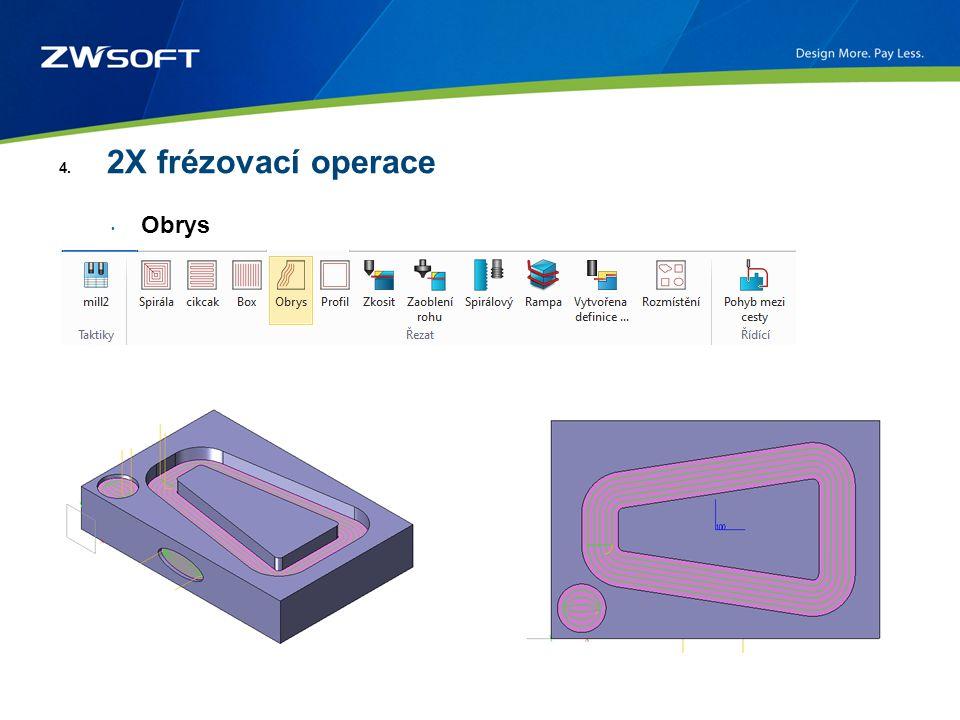 4. 2X frézovací operace Obrys