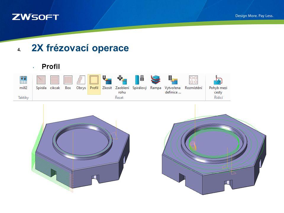 4. 2X frézovací operace Profil
