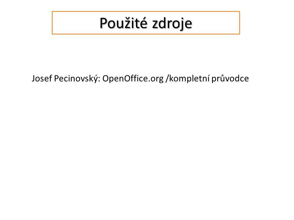 Použité zdroje Josef Pecinovský: OpenOffice.org /kompletní průvodce
