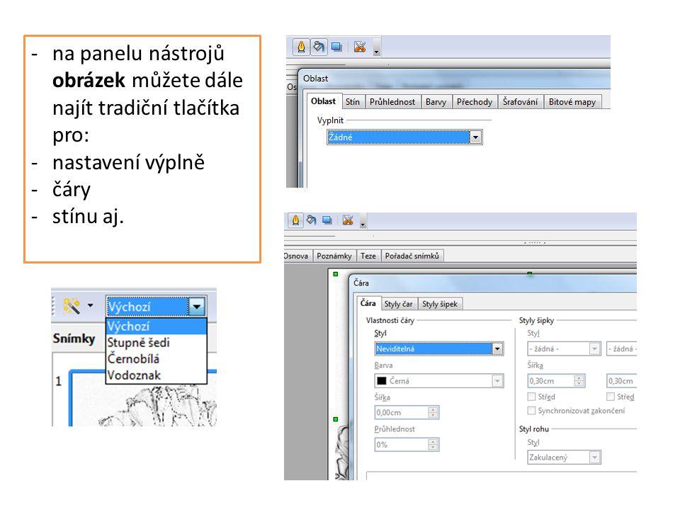 -na panelu nástrojů obrázek můžete dále najít tradiční tlačítka pro: -nastavení výplně -čáry -stínu aj.