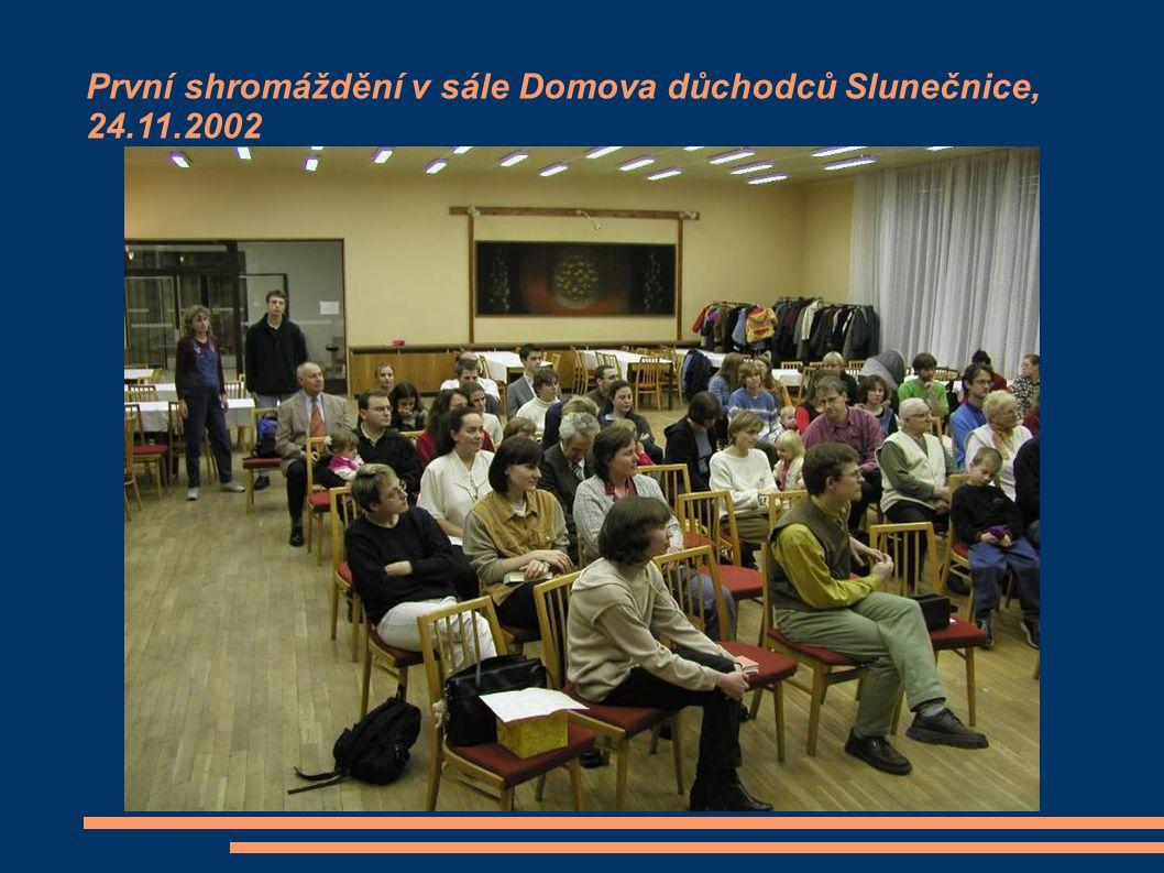 První shromáždění v sále Domova důchodců Slunečnice, 24.11.2002