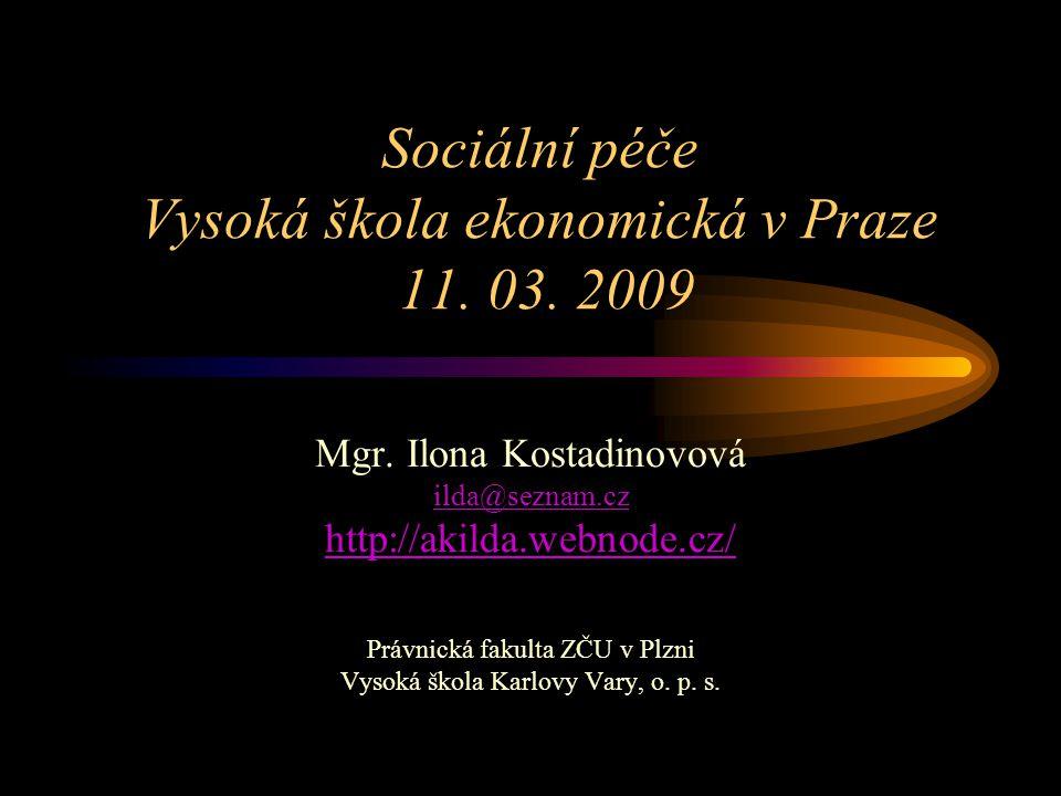 Sociální péče Vysoká škola ekonomická v Praze 11. 03.