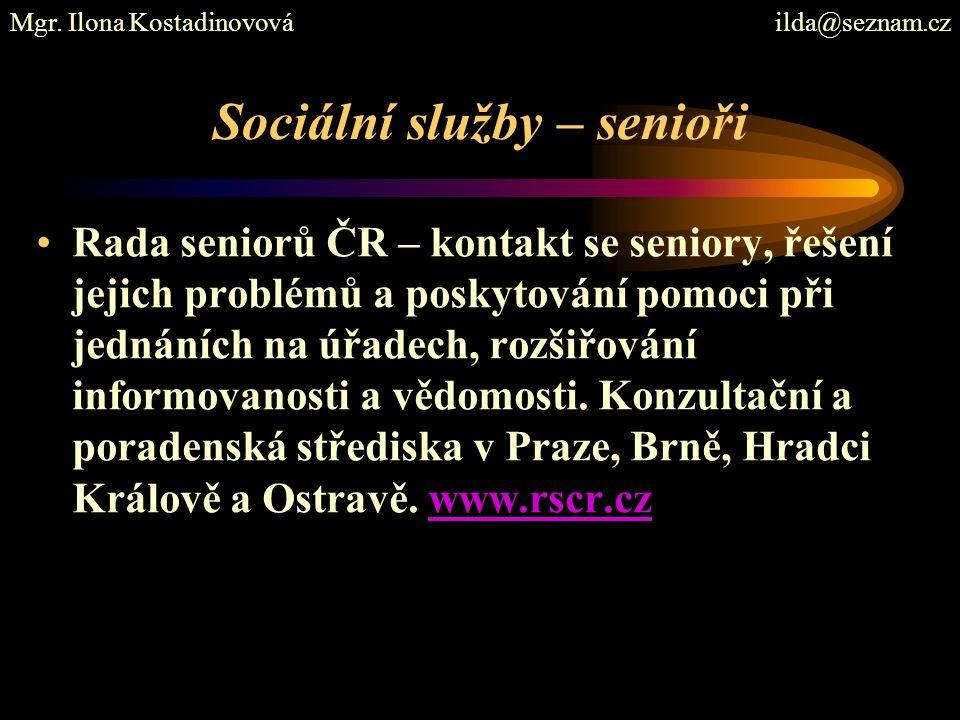 Sociální služby – senioři Rada seniorů ČR – kontakt se seniory, řešení jejich problémů a poskytování pomoci při jednáních na úřadech, rozšiřování informovanosti a vědomosti.