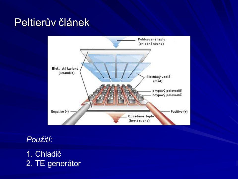 Peltierův článek Použití: 1.Chladič 2.TE generátor