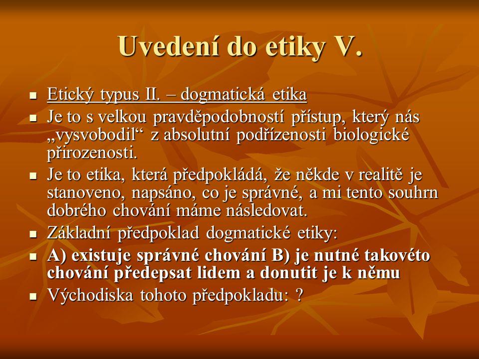 Uvedení do etiky V. Etický typus II. – dogmatická etika Etický typus II.