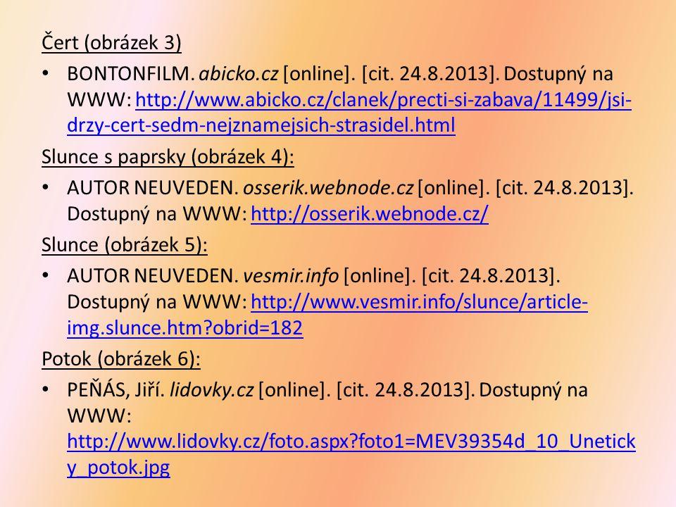 Čert (obrázek 3) BONTONFILM. abicko.cz [online]. [cit. 24.8.2013]. Dostupný na WWW: http://www.abicko.cz/clanek/precti-si-zabava/11499/jsi- drzy-cert-