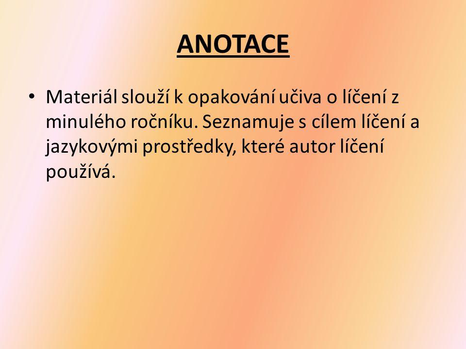 ANOTACE Materiál slouží k opakování učiva o líčení z minulého ročníku. Seznamuje s cílem líčení a jazykovými prostředky, které autor líčení používá.
