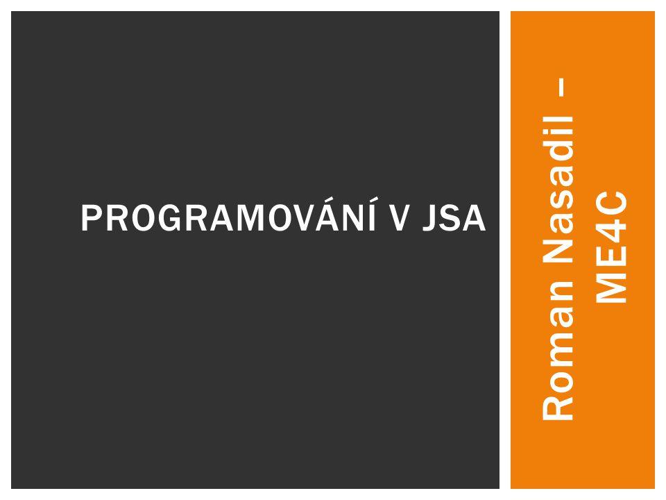 Roman Nasadil – ME4C PROGRAMOVÁNÍ V JSA