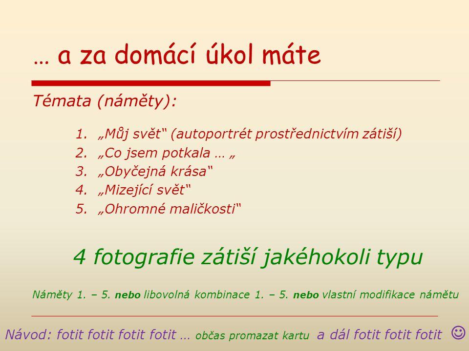  ODKAZY http://www.fotoaparat.cz/article/10883/print http://www.paladix.cz/clanky/zatisi.html http://www.megapixel.cz/zatisi http://www.milujemefotografii.cz/zatisi-na-okne-meho-atelieru Děkuji vám za pozornost a těším se na příště Alice prokopova@ped.muni.cz prokopova@ped.muni.cz