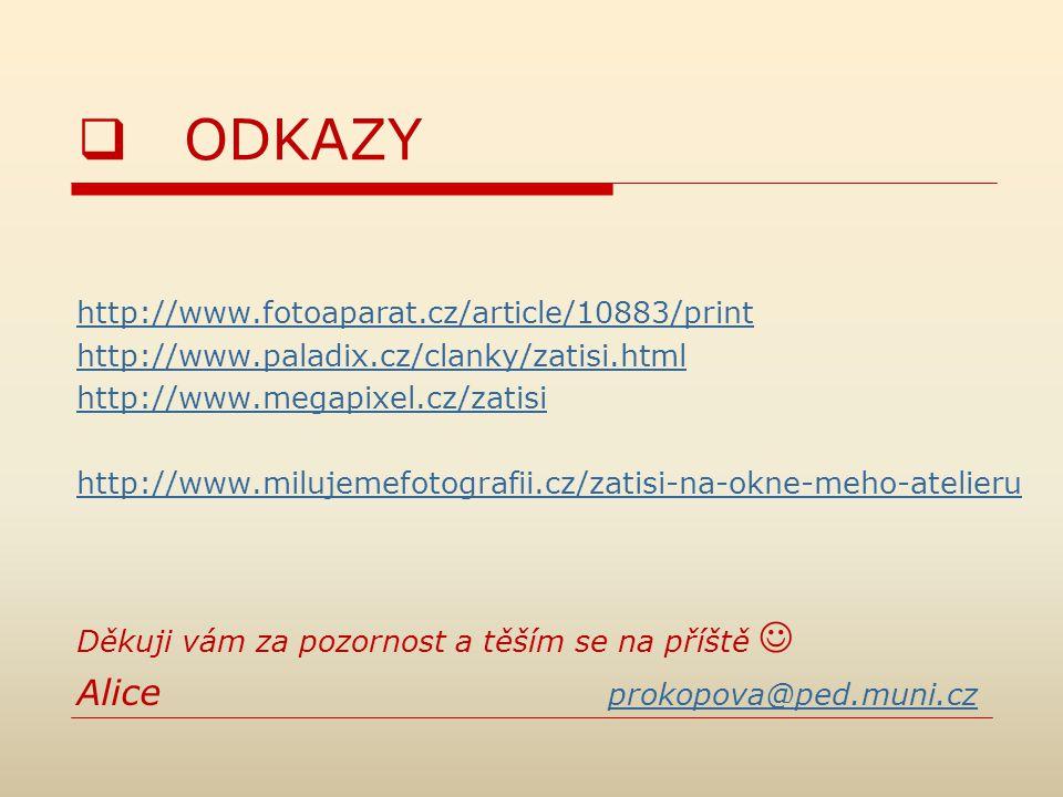  ODKAZY http://www.fotoaparat.cz/article/10883/print http://www.paladix.cz/clanky/zatisi.html http://www.megapixel.cz/zatisi http://www.milujemefotog