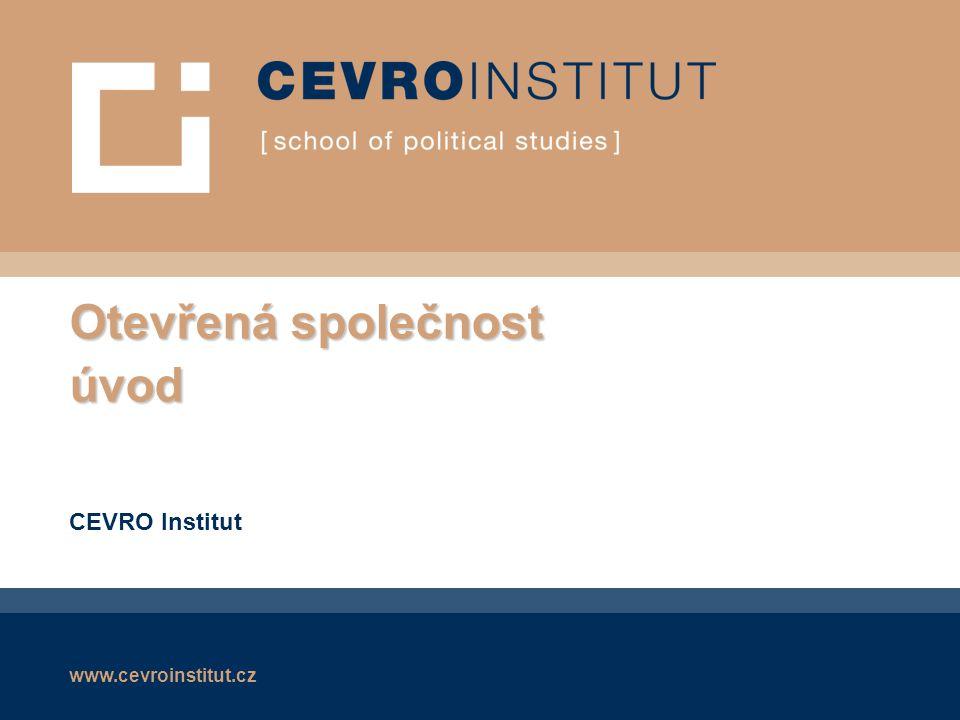 www.cevroinstitut.cz Otevřená společnost úvod CEVRO Institut