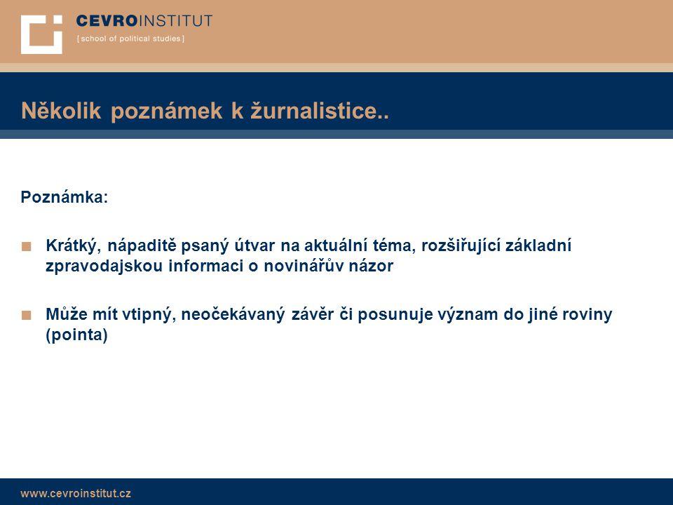 www.cevroinstitut.cz Několik poznámek k žurnalistice..